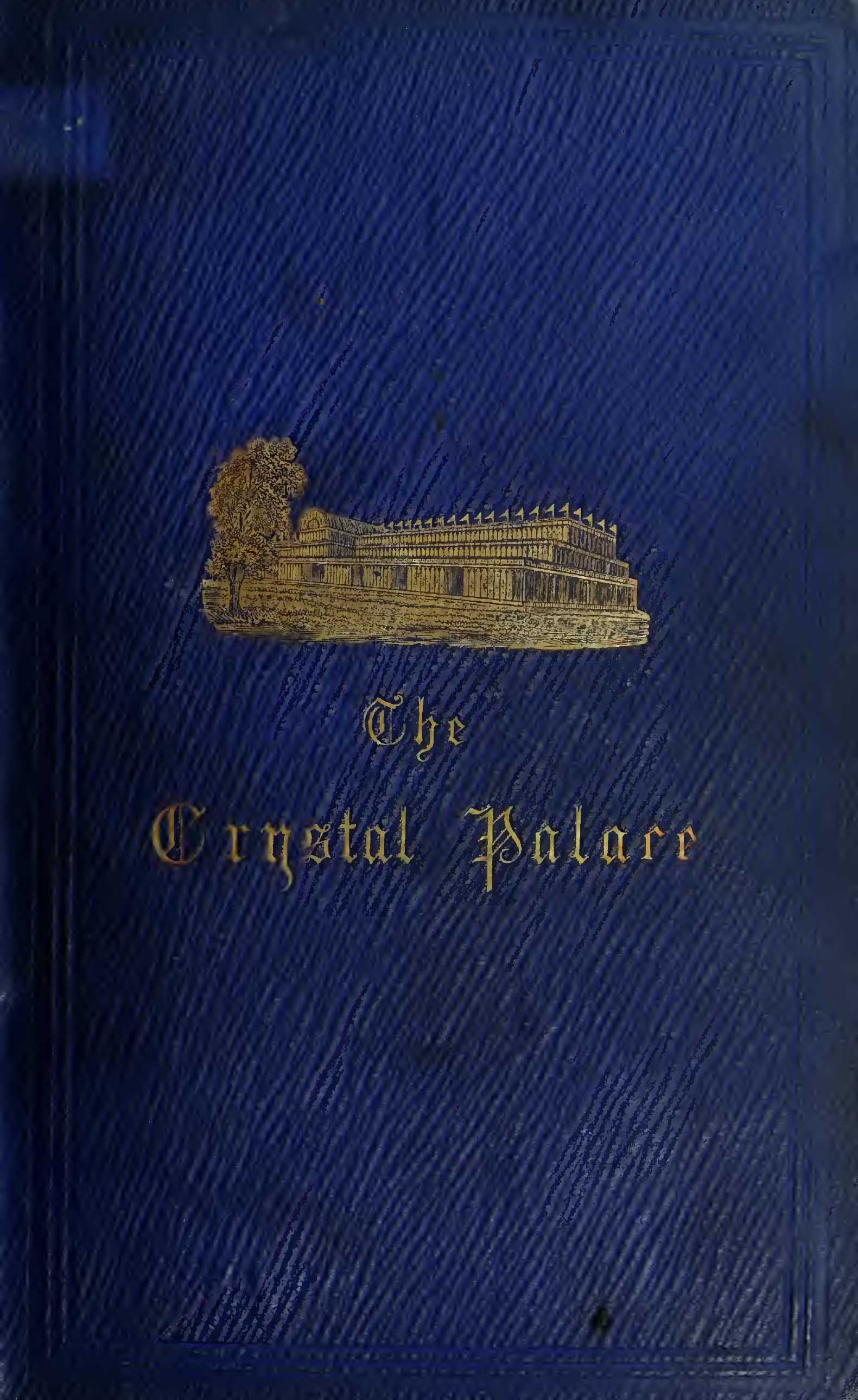 The Crystal palace, its architectural history and constructive marvels